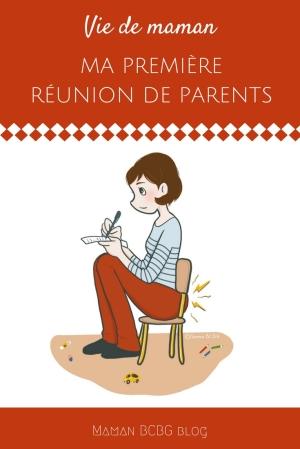 Ma première réunion de parents - Maman BCBG blog