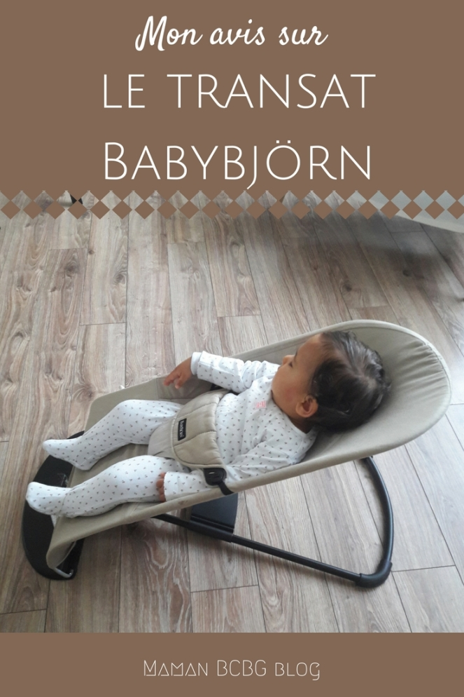Mon avis sur le transat Babybjorn - Maman BCBG blog